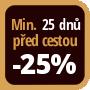 Při objednání minimálně 25 dnů před zahájením pobytu získáte slevu 25% z celé ceny ubytování.