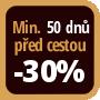 Při objednání minimálně 50 dnů před zahájením pobytu získáte slevu 30% z celé ceny ubytování.