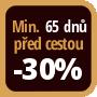 Při objednání minimálně 65 dnů před zahájením pobytu získáte slevu 30% z celé ceny ubytování.